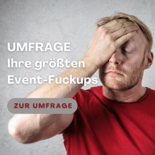 Umfrage Event Fuckup klassisch