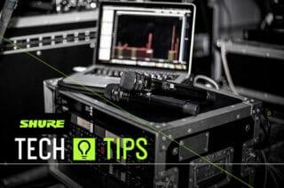 Shure Tech Tips